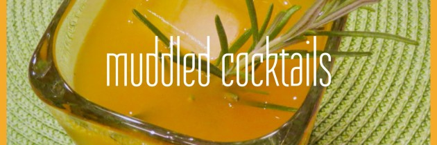 muddled cocktails