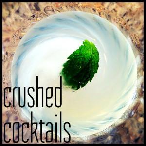Crushed Cocktails